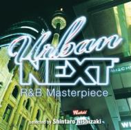 URBAN NEXT-R&B Masterpiece-selected by Shintaro Nishizaki