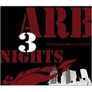 ARB 3 NIGHTS 〜Live at Shinjuku LOFT, 23.24.25.July.1999〜