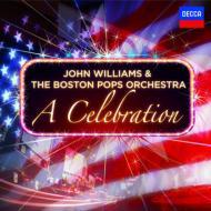 『ア・セレブレーション』 ジョン・ウィリアムズ&ボストン・ポップス・オーケストラ(2CD)