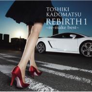 REBIRTH 1 〜re-make best 〜