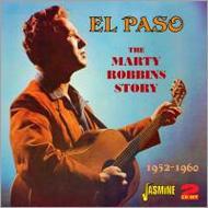 El Paso...The Marty Robbins Story 1952 -1960