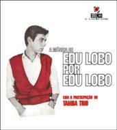 A Musica De Edu Lobo Por Edu Lobo With The Tamba
