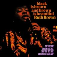 Black Is Brown & Brown Is Beautiful / The Real Ruth