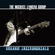 ローチケHMVMichael Landau/Organic Instrumentals