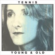 Tennis (Indie)/Young & Old (Digi)
