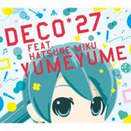DECO*27 feat.初音ミク/ゆめゆめ (+dvd)(Ltd)
