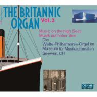 Organ Classical/The Britannic Organ Vol.3-music On The High Seas: Die Welte Philharmonie Orgel
