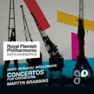管弦楽のための協奏的作品集〜ミュールマンス、マース、N.ルソー ブラビンス&ロイヤル・フランダース・フィル