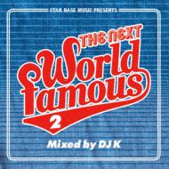 STAR BASE MUSIC Presents The Next World Famous 2 Mixed by DJ K