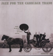 Jazz For The Carriage Trade (200g)