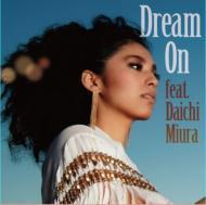 Dream On feat.三浦大知
