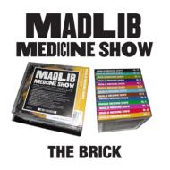 Madlib Medicine Show: The Brick