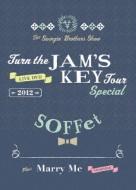Turn the JAM'S KEY TOUR SPECIAL 2012 -2MC1DJ1TJB- + Marry Me (+CD)