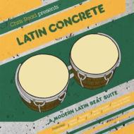 Latin Concrete : A Modern Latin Beat Suite