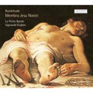 ブクステフーデ(1637-1707)/Membra Jesu Nostri: S.kuijken / La Petite Bamde