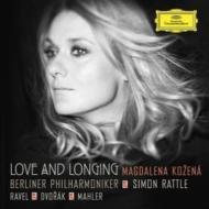 Love and Longing -Dvorak, Ravel, Mahler Orchestral Songs : Kozena(Ms)Rattle / Berlin Philharmonic