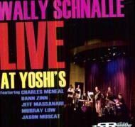 Wally Schnalle Live At Yoshi's
