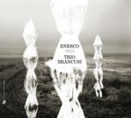 Piano Trios, Serenade Lointaine: Trio Brancusi