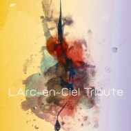 L'Arc�`en�`Ciel TRIBUTE