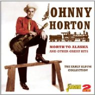 North To Alaska And Other Great Hits The Early Album Collection