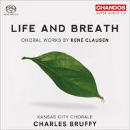 Life and Breath -Choral Works : Bruffy / Kansas City Chorale (Hybrid)