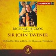 タヴナー(1944-2013)/Hickox Conducts Sir John Tavener: Hickox / Bbc National.o & Cho Of Wales Etc