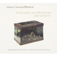 Concertos & Overtures For London: The Harmonious Society Of Tickle-fiddle Gentlemen
