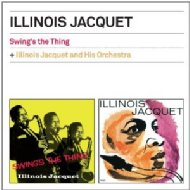Swing's The Thing / Illinois Jacquet & His Orchestra