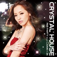 CRYSTAL HOUSE -R&B PARTY-Mixed by DAIKI ×ZK