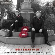 Most Grand to Die -Songs by Butterworth, Gurney, Vaughan-Williams : Rutherford(Br)Asti(P)(Hybrid)