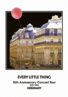 Every Little Thing 15th Anniversary Concert Tour 2011〜2012 ORDINARY