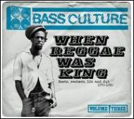Bass Culture Vol.3 : When Reggae Was King -Roots, Rockers, Dj's & Dub 1970-1980