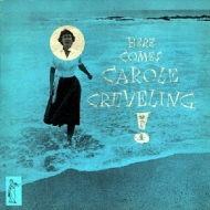 Here Comes Carole Creveling +2