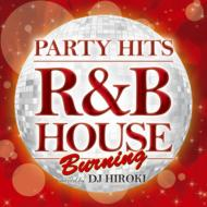 Party Hits -R&B House-Burning Mixed By Dj Hiroki