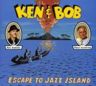 Ken & Bob Escape To Jazz Island