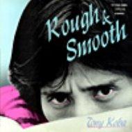Rough & Smooth