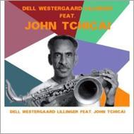 John Tchicai/Dell Westergaard Lilinger