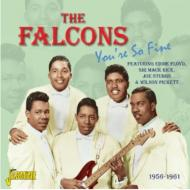 You're So Fine -1956-1961 Featuring: Eddie Floyd Sir Mack Rice Joe Stubbs & Wilson Pickett