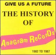 Various/Give Us A Future: History Of Anagram Records 1982-1987