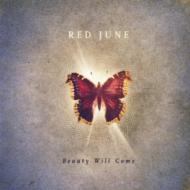 Red June/Beauty Will Come