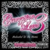Gangster Love 3 -dedicated To The Homie-Mixxxed By Fillmore