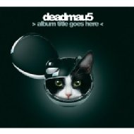 deadmau5/Album Title Goes Here (Digi)