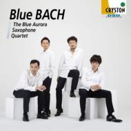 『Blue Bach』 ブルーオーロラ・サクソフォン・カルテット