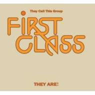 They Call This Group First Class They Are!