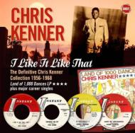 I Like It Like That: The Definitive Chris Kenner Collection