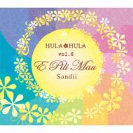 Hula Hula Vol.8: E Pili Mau