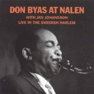 Don Byas At Nalen: With Jan Johansson Live In The Swedish Harlem