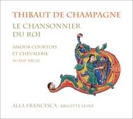 Le Chansonnier Du Roi: B.lesne / Alla Francesca