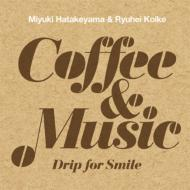 Coffee & Music 〜Drip for Smile〜