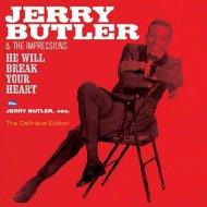 He Will Break Your Heart / Jerry Butler Esq